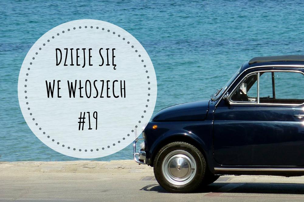 Dzieje się we Włoszech 19 Blog Włoski Online