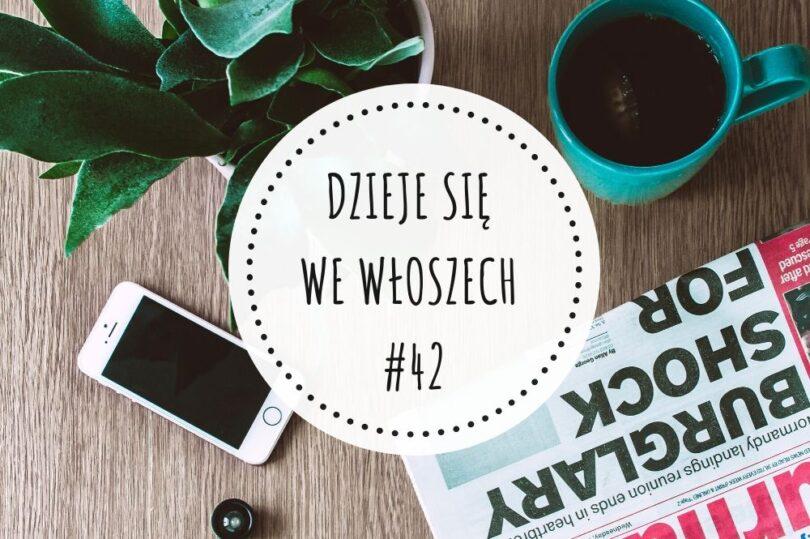 DZIEJE SIĘ WE WŁOSZECH – #42