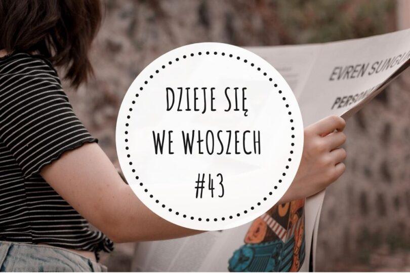 DZIEJE SIĘ WE WŁOSZECH – #43
